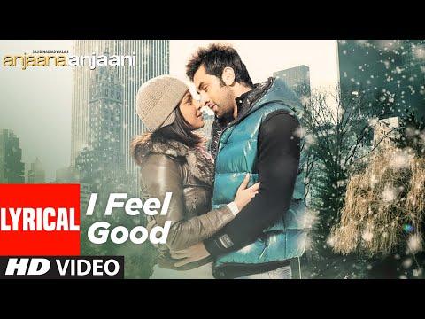 I Feel Good Lyrical | Anjaana Anjaani | Priyanka Chopra, Ranbir Kapoor | Vishal Dadlani, Shilpa Rao