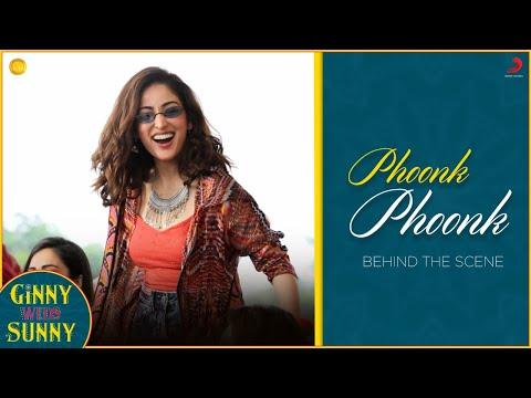 Phoonk Phoonk - Behind the Scenes | Ginny Weds Sunny | Yami – Vikrant | Neeti Mohan – Jatinder Singh