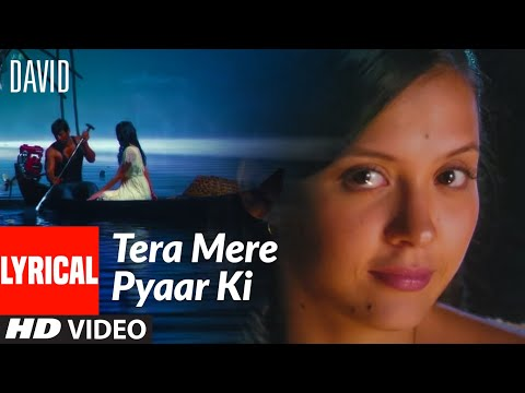 Tera Mere Pyaar Ki Lyrical | David | Isha Sharwani, Vikram | Naresh Iyer, Shweta Pandit