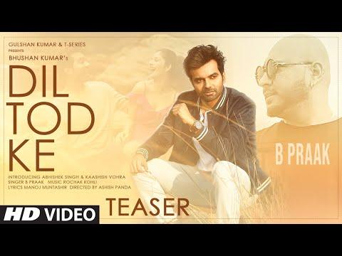 Song Teaser: Dil Tod Ke | Rochak Kohli Feat. B Praak | Bhushan Kumar |Full Song Releasing► Tomorrow