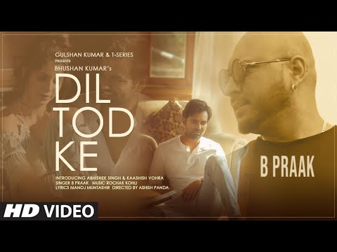B Praak: Dil Tod Ke Official Song | Rochak K, Manoj M |Abhishek S,Kaashish V |Bhushan Kumar|T-Series