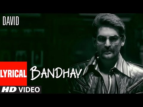Bandhay Lyrical | David | Neil Nitin Mukesh, Vikram, Vinay Virmani | T-Series