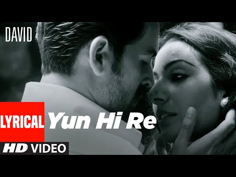 Yun Hi Re Lyrical | David | Neil Nitin Mukesh, Isha Sharwani, Vikram| Anirudh, Swetha Mohan.