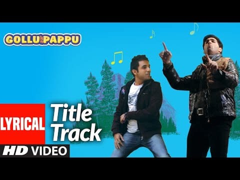 Gollu Aur Pappu Lyrical   Vir Das   Kunaal Roy Kapur   Yadwinder Singh   T-Series
