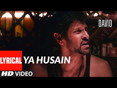 Ya Husain Lyrical | DAVID | Neil Nitin Mukesh, Isha Sharwani | Lucky Ali | Prashant Pillai
