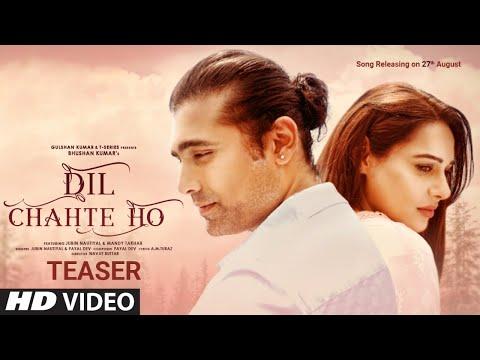 Dil Chahte Ho Teaser | Jubin Nautiyal,Mandy Takhar | Payal Dev | Bhushan Kumar | Releasing 27 August