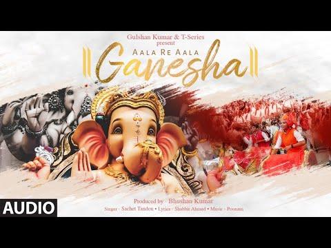 Aala Re Aala Ganesha Full Song | Sachet Tandon | Poonam | Bhushan Kumar | Ganesh Chaturthi Song