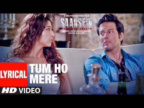 TUM HO MERE Lyrical | SAANSEIN | Rajneesh Duggal, Sonarika Bhadoria | Vivek Kar | Najam Bajwa