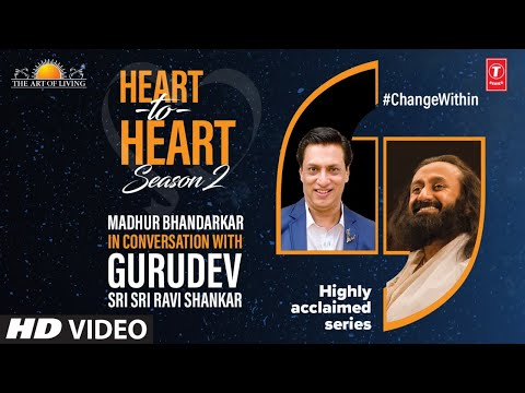 Madhur Bhandarkar In Conversation With Gurudev Sri Sri Ravi Shankar | Heart To Heart Season 2