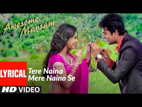 Lyrical: TERE NAINA MERE NAINO SE | AWESOME MAUSAM | Shaan, Palak Muchhal | T-Series