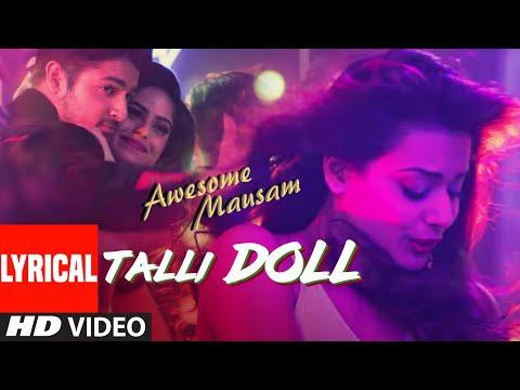 TALLI DOLL Full Lyrical Video Song | AWESOME MAUSAM | Benny Dayal, Ishan Ghosh, Priya Bhattacharya