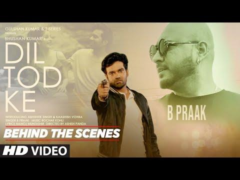 Dil Tod Ke - Behind the Scenes | B Praak | Rochak K, Manoj M|Abhishek S, Kaashish V | Bhushan Kumar
