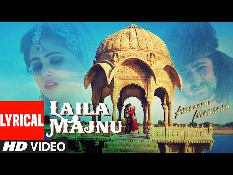 Laila Majnu FULL LYRICAL VIDEO Song | AWESOME MAUSAM | Javed Ali, Monali Thakur | T-Series