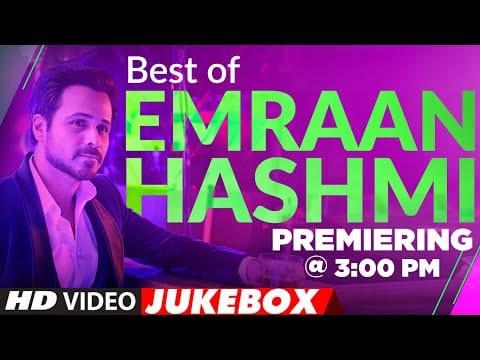Best Of Emraan Hashmi Song | Video Jukebox | Emraan Hashmi Hit Songs | T-Series
