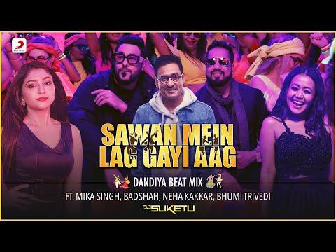 Sawan Mein Lag Gayi Aag - Dandiya Beat Mix |Mika, Neha, Badshah | Bhoomi Trivedi |DJ Suketu |Payal D