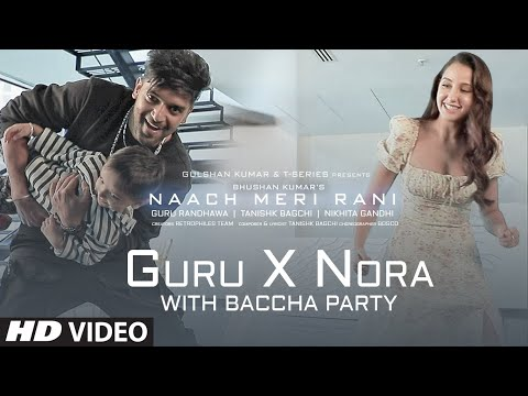 Guru Randhawa X Nora Fatehi Dance With Baccha Party | Naach Meri Rani