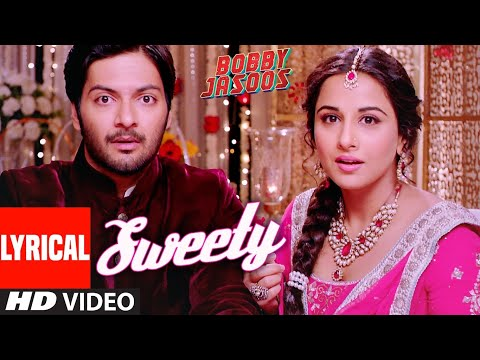 Bobby Jasoos: Sweety Full Lyrical Song | Vidya Balan | Monali Thakur