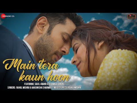 Main Tera Kaun Hoon | Sahil A and Bhumika G | Rahul Mishra and Aakanksha Sharma| Zee Music Originals