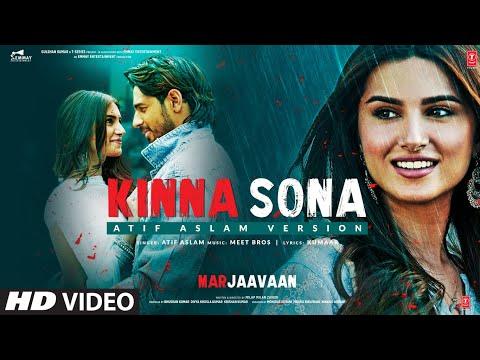 Atif Aslam : Kinna Sona Lyrical   Marjaavaan   Sidharth Malhotra, Tara Sutaria   Meet Bros
