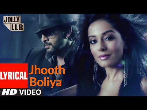 Jhooth Boliya Full Song (Lyrical) | Jolly LLB | Arshad Warsi, Amrita Rao, Boman Irani