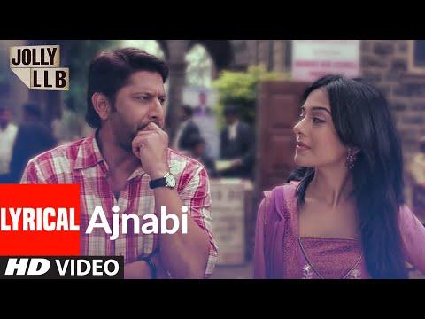 Jolly LLB Full Lyrical Song Ajnabi Ban Jaye By Mohit Chauhan | Arshad Warsi, Amrita Rao