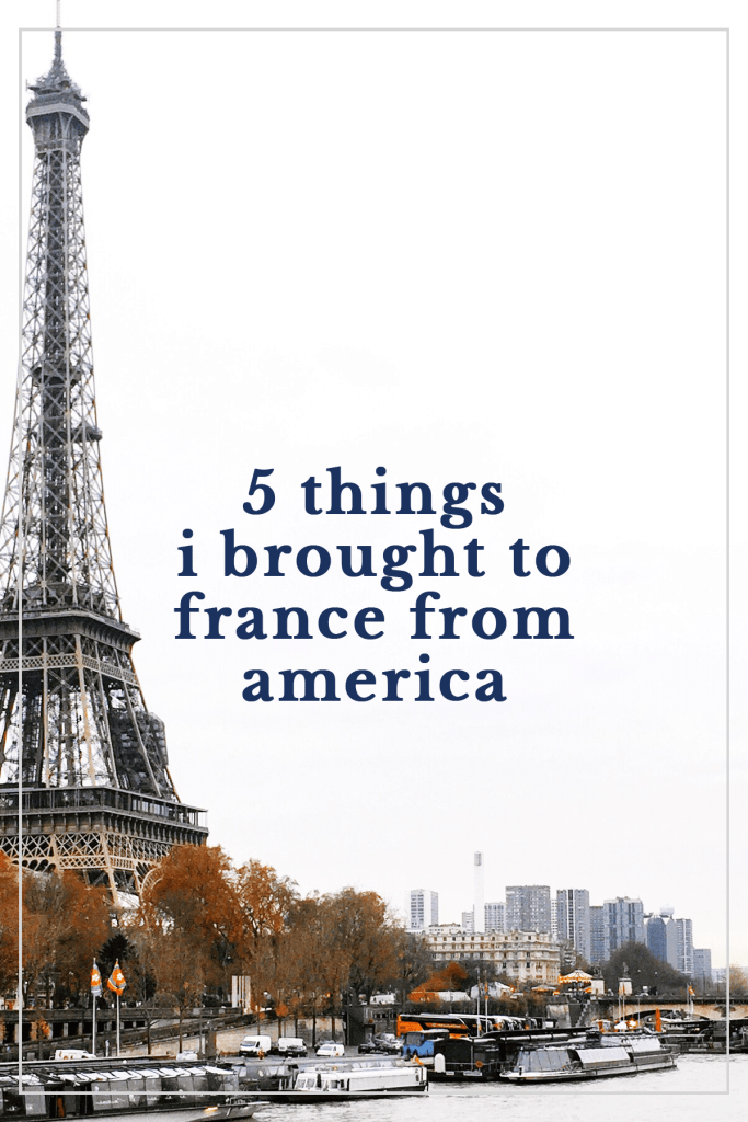 5 Things I Brought to France from America