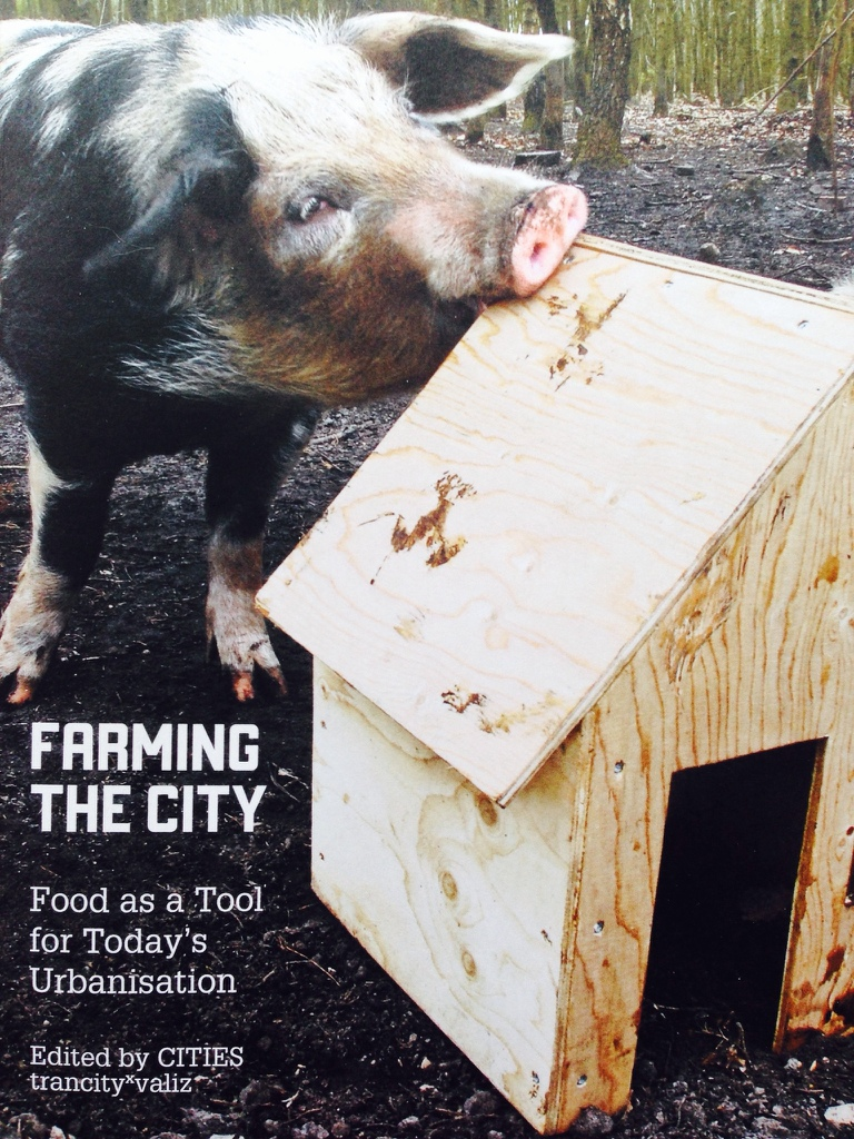 Farming the City - Food as Tool for Today's Urbanisation