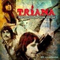 Triana – Recuerdos de una Noche; 30 Aniversario (2013)