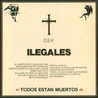 Ilegales – Todos Están Muertos (1985)