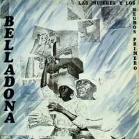 Belladona – Las Mujeres y los Negros Primero (1986)