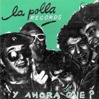 La Polla Records – Y Ahora Qué? [EP] (1983)