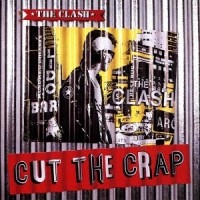 The Clash – Cut the Crap [1985]