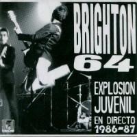 Brighton 64 – Explosión Juvenil [Directo] (1987-Edit.2000)