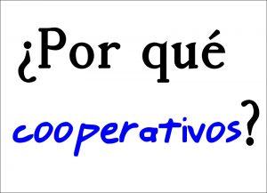 ¿Por qué cooperativos?
