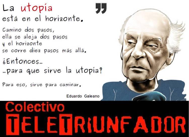 Homenaje a Galeano - Utopía