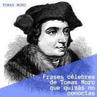5 frases célebres de Tomas Moro que quizás no conocías