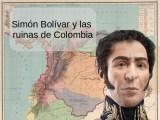 Simón Bolívar y las ruinas de Colombia