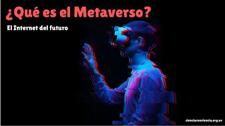 Metaverso: El Internet inmersivo del futuro que quizás no conocías