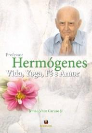 Hermógenes Biografia - Os livros mais fundamentais de Yoga