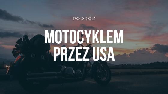Podróż motocyklem przez USA