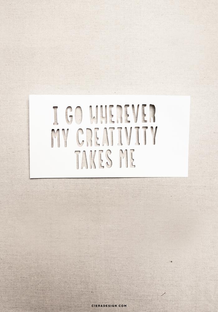 I go wherever my creativity takes me