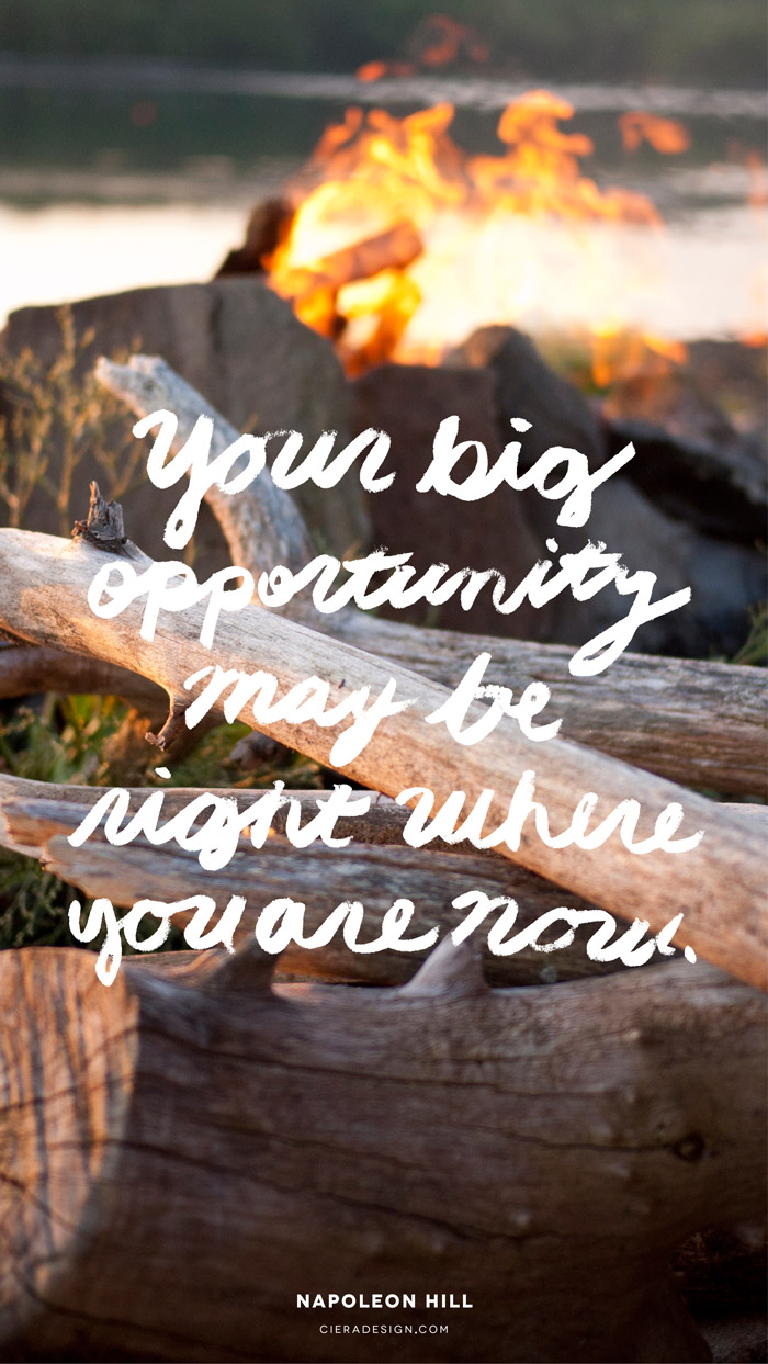Your Big Opportunity May Be Right Where You Are Now