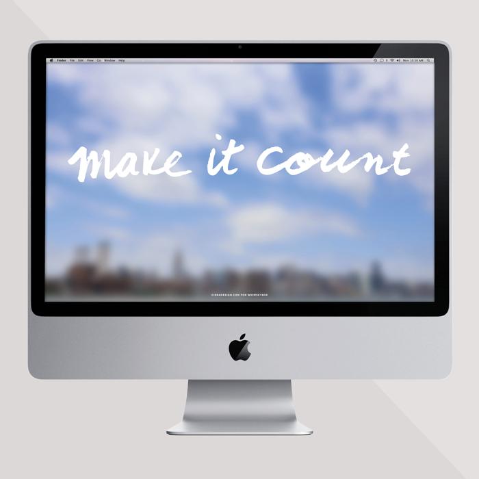 Make It Count – Desktop and iPhone Wallpaper Freebies