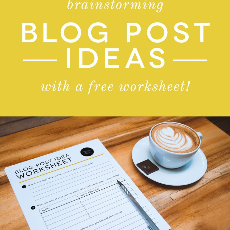 6 Simple Ways to Brainstorm Blog Post Ideas + A Free Worksheet