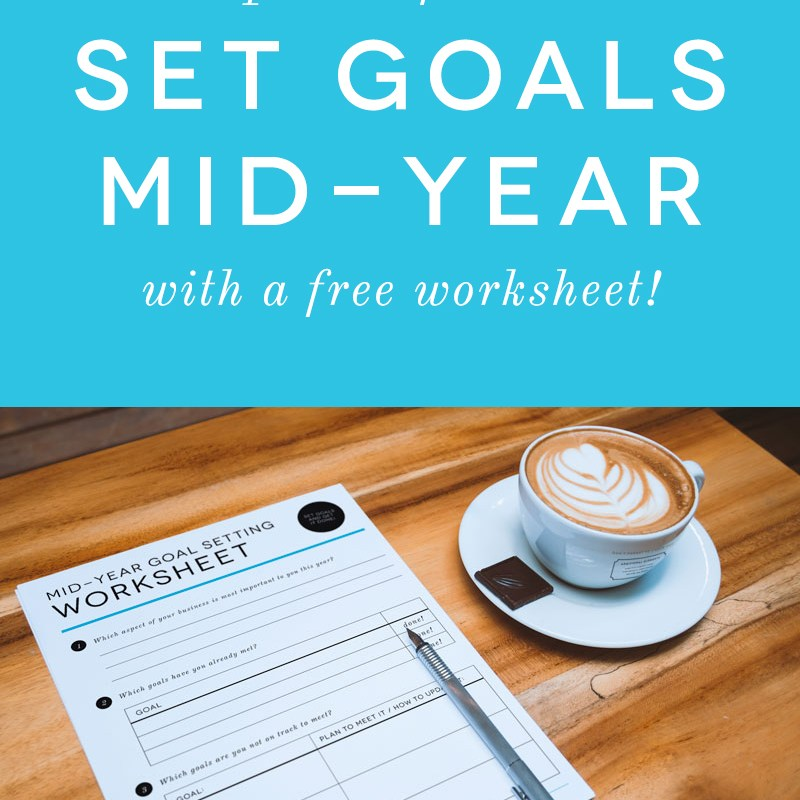 Steps to Refining and Setting Mid-Year Goals
