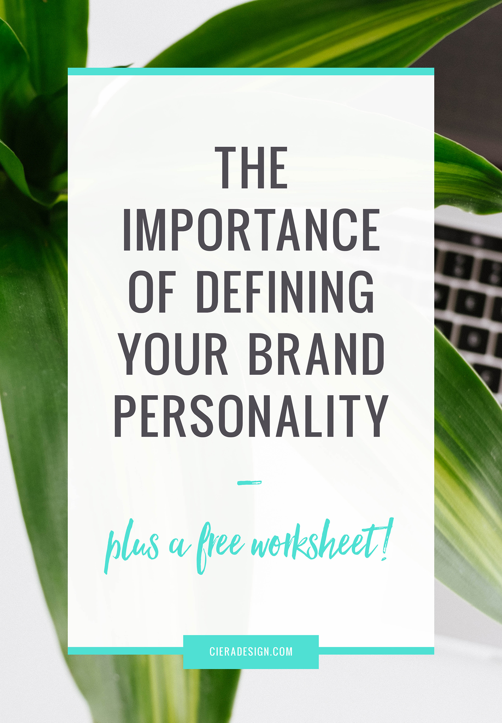 The Importance of Defining Your Brand Personality Plus A FREE Worksheet!