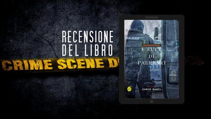 Le recensioni di Life Factory Magazine: I lupi di Palermo di Carlo Santi