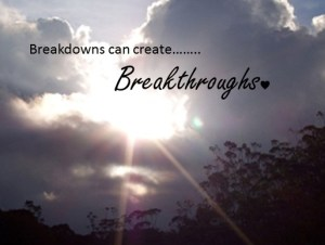 Breakdowns can create breakthroughs cropped