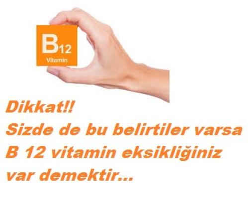 B12 vitamin eksikliği belirtileri nelerdir