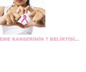 MEME KANSERİNİN 7 BELİRTİSİ